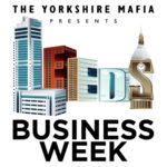 The Yorkshire Mafia Presents business week